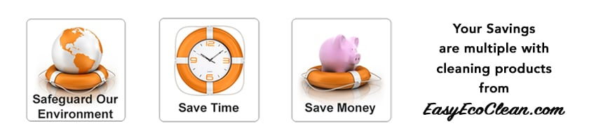 Multiple savings with EasyEcoClean.com products - the environment, time, money