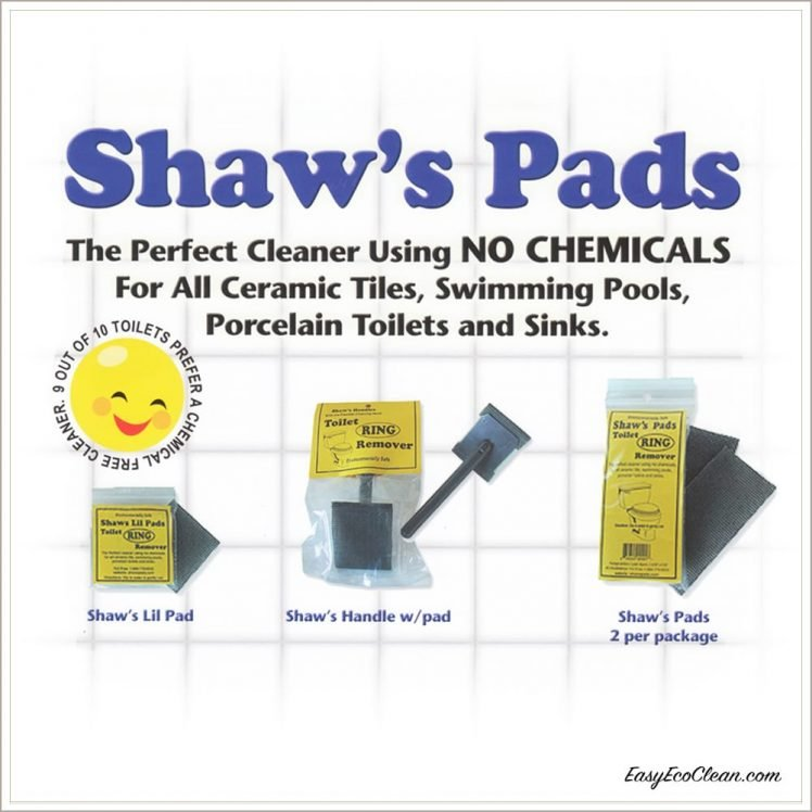 No Chemicals required for toilet bowl ring when you use the Shaws Pad.